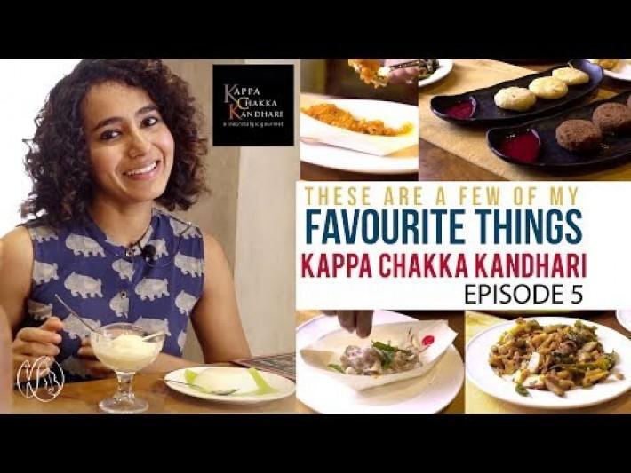 Kappa Chakka Kandhari |These Are A Few Of My Favourite Things| Episode 5 | Kavya Ajit