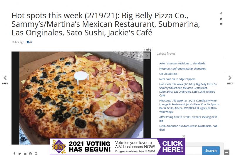 Hot spots this week (2/19/21): Big Belly Pizza Co., Sammy's/Martina's Mexican Restaurant, Submarina, Las Originales, Sato Sushi, Jackie's Café