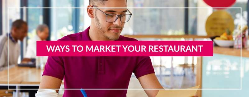 Ways to Market Your Restaurant