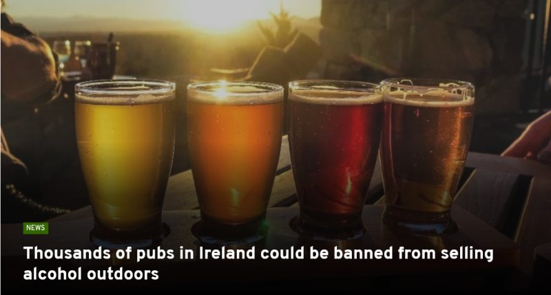 Thousands of pubs and restaurants in Ireland could be BANNED from selling alcohol outdoors