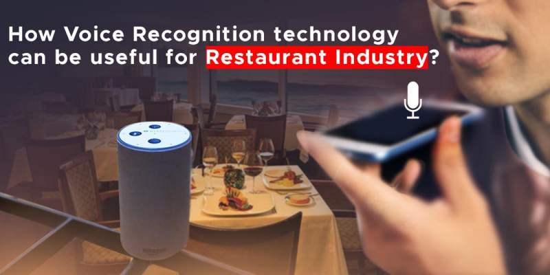 How Voice Recognition technology can be useful for Restaurant Industry?