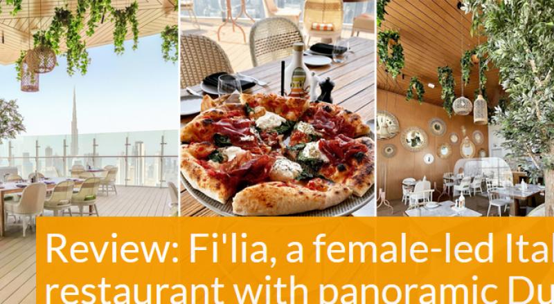 Review: Fi'lia, a female-led Italian restaurant with panoramic Dubai views